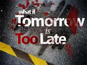 What if tomorrow is too late