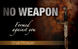 No weapon Isaiah 54v17