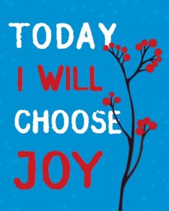 Choosing joy today