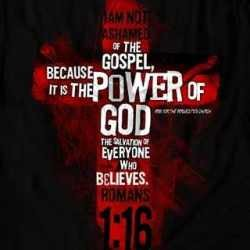 I am not ashamed of the Gospel of Jesus Christ