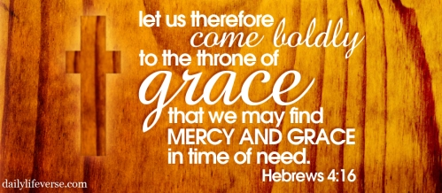 Come boldly to the throne of Grace - Heb 4v16 - 6-2-14
