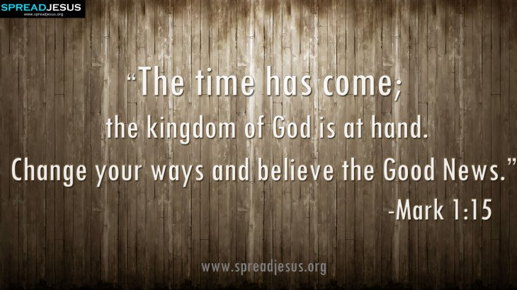 the-kingdom-of-God-is-at-hand-Change-your-ways-and-believe-the-Good-News