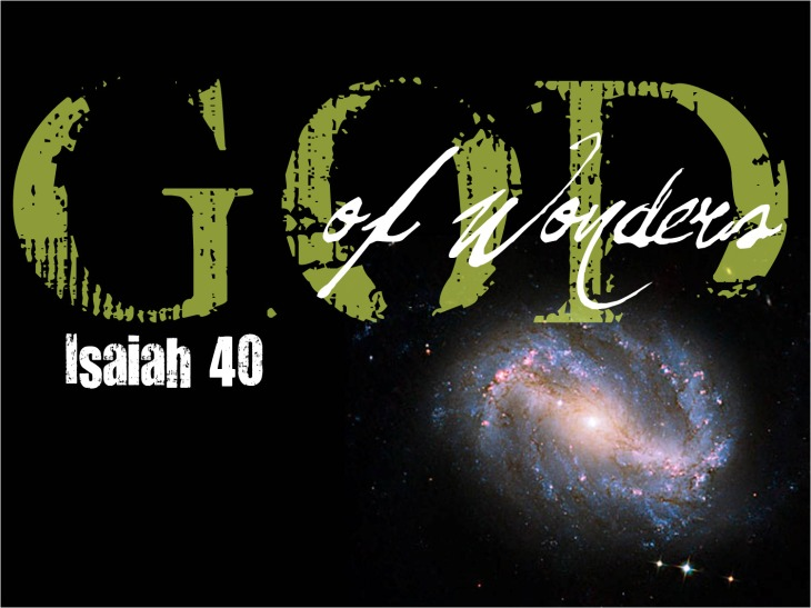 God of Wonders Isaiah 40