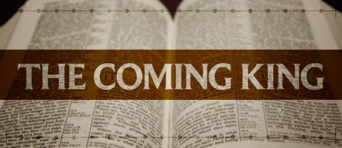 Eschatology_The-Coming-King