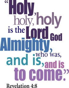 Holy holy holy Revelation 4v8