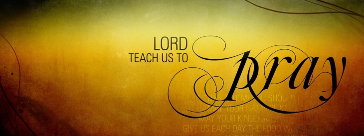Lord teach us to pray