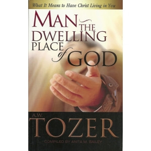 man the dwelling place of god-tozer