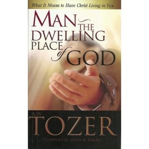 man the dwelling place of god-tozer