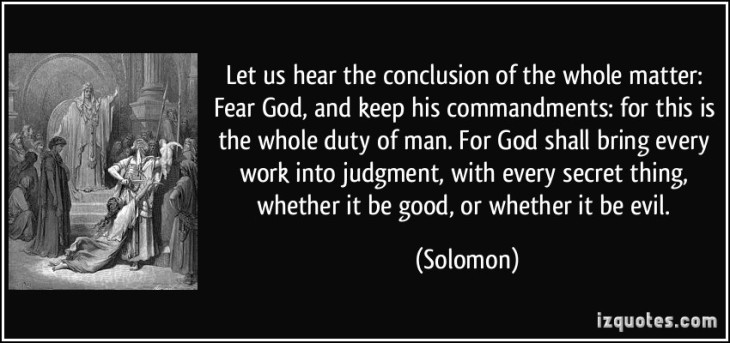 quote-let-us-hear-the-conclusion-of-the-whole-matter-fear-god-and-keep-his-commandments-for-this-is-solomon-267899