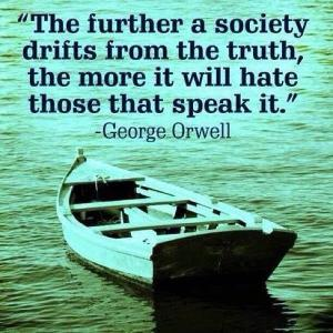 The further a society drifts from the truth quote