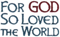 for God so loved with world