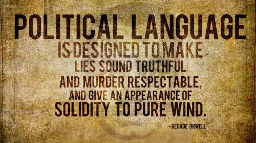 George Orwell Quote re Doublespeak