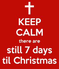 keep-calm-there-are-still-7-days-til-christmas