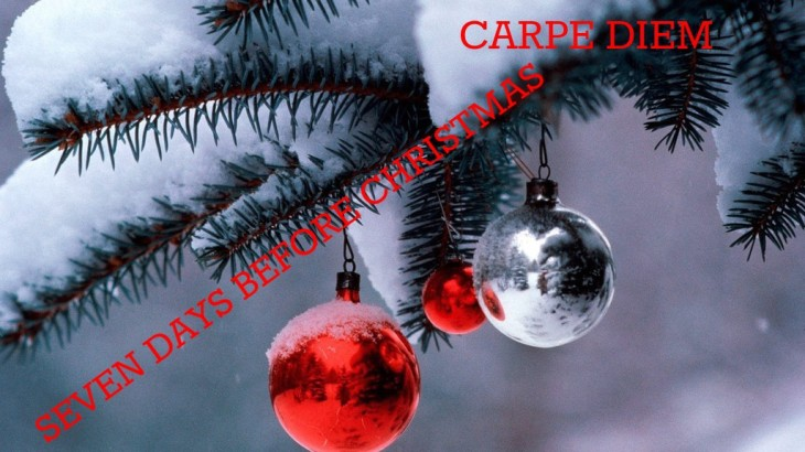seven-days-before-christmas-carpe-diem